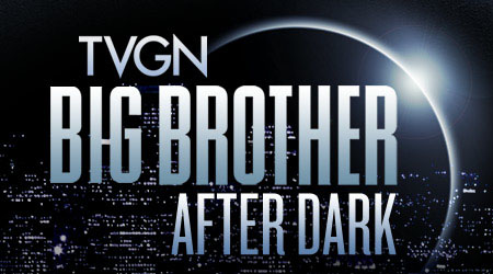 Big Brother 2014 Spoilers - Big Brother After Dark on TVGN Again